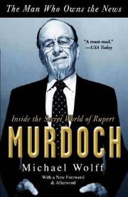 """マイケル・ウォルフがルパード・マードック氏の人生について書いた書籍『<a href=""""https://www.amazon.com/dp/0767929527/"""" target=""""_blank"""">The Man Who Owns the News</a>』"""