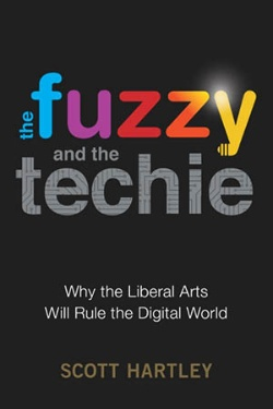 """『<a href=""""https://www.amazon.com/dp/0544944771"""" target=""""_blank"""">The Fuzzy and the Techie:  Why the Liberal Arts Will Rule the Digital World</a>』(スコット・ハートレー著)"""