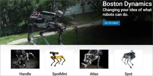 開発するロボットが歩行する模様がYouTubeでたびたび話題に上がるBoston Dynamicsの製品群(キャプチャ画像は同社のWebサイトより)